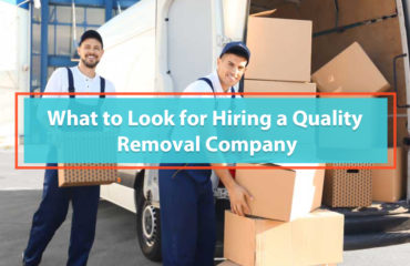 What to Look for Hiring a Quality Removal Company